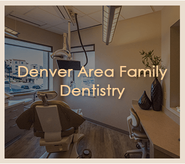 Denver Area Family Dentistry